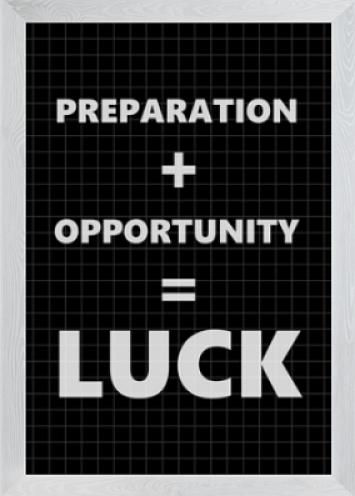 framed image of preparation + opportunity = luck